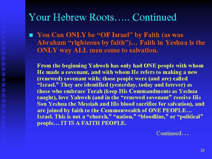 "Your Hebrew Roots…. . Continued n You Can ONLY be ""OF Israel"" by Faith"