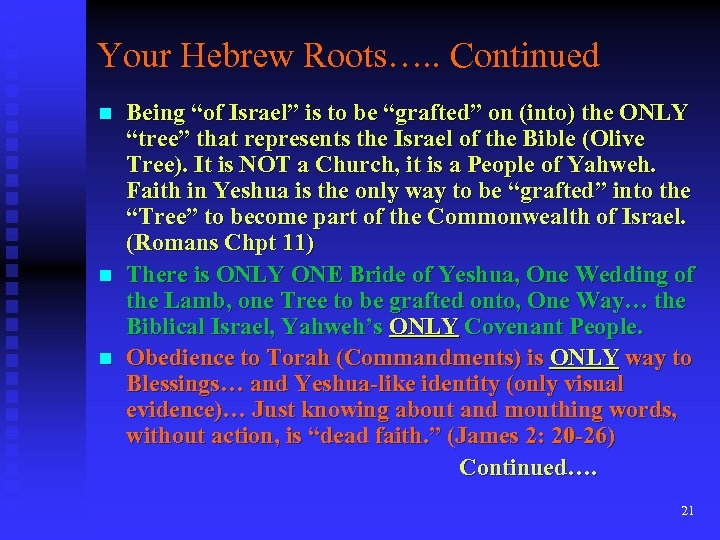 "Your Hebrew Roots…. . Continued n n n Being ""of Israel"" is to be"