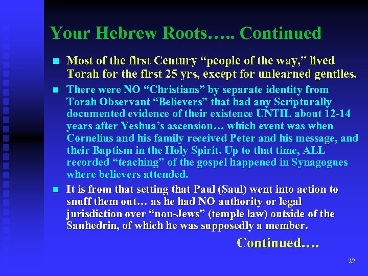 "Your Hebrew Roots…. . Continued n Most of the first Century ""people of the"