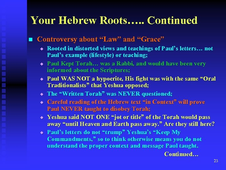 "Your Hebrew Roots…. . Continued n Controversy about ""Law"" and ""Grace"" u u u"