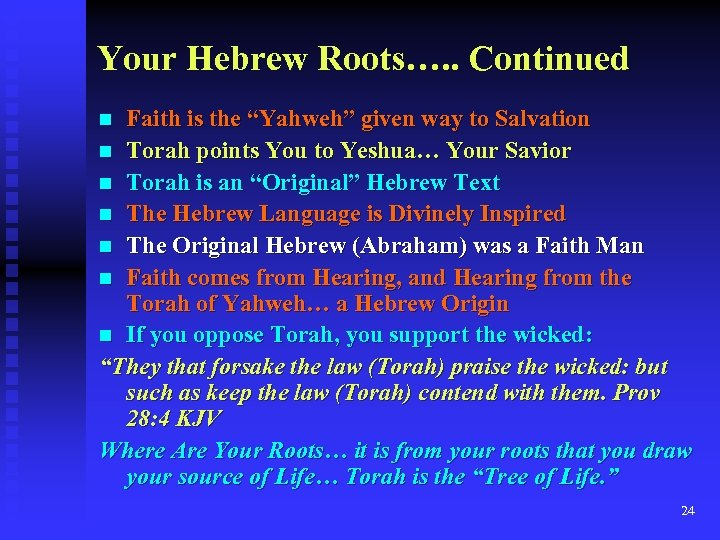 "Your Hebrew Roots…. . Continued Faith is the ""Yahweh"" given way to Salvation n"
