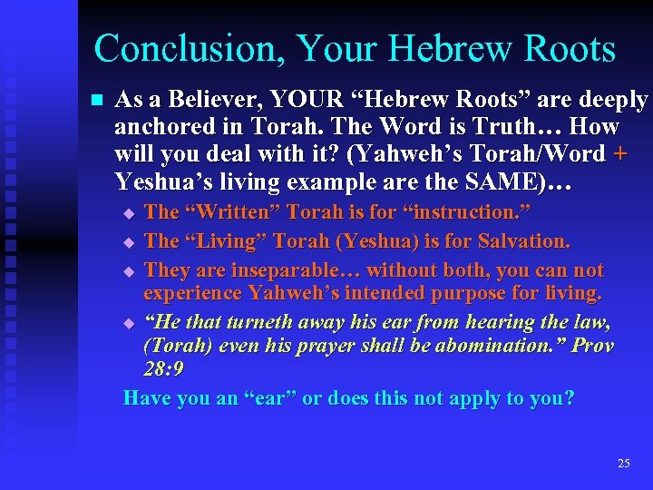 "Conclusion, Your Hebrew Roots n As a Believer, YOUR ""Hebrew Roots"" are deeply anchored"