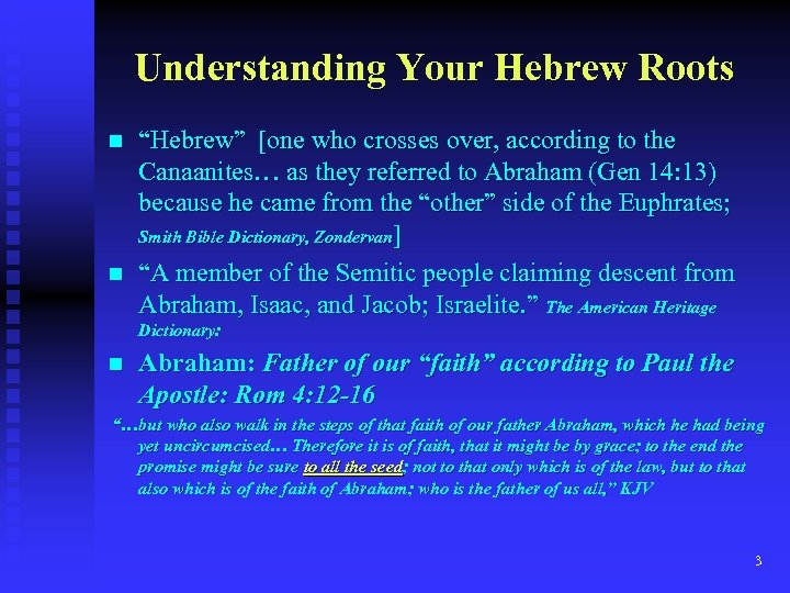 "Understanding Your Hebrew Roots n n ""Hebrew"" [one who crosses over, according to the"