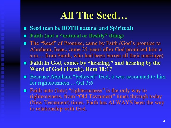 All The Seed… n n n Seed (can be BOTH natural and Spiritual) Faith