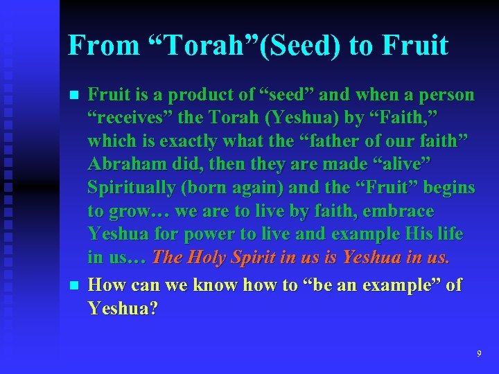 "From ""Torah""(Seed) to Fruit n n Fruit is a product of ""seed"" and when"