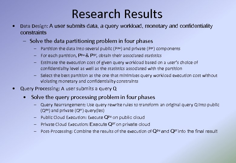Research Results • Data Design: A user submits data, a query workload, monetary and