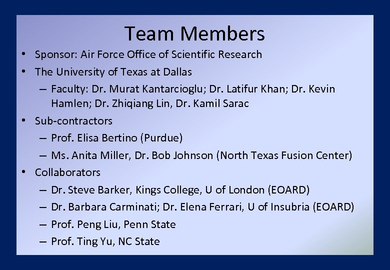 Team Members • Sponsor: Air Force Office of Scientific Research • The University of
