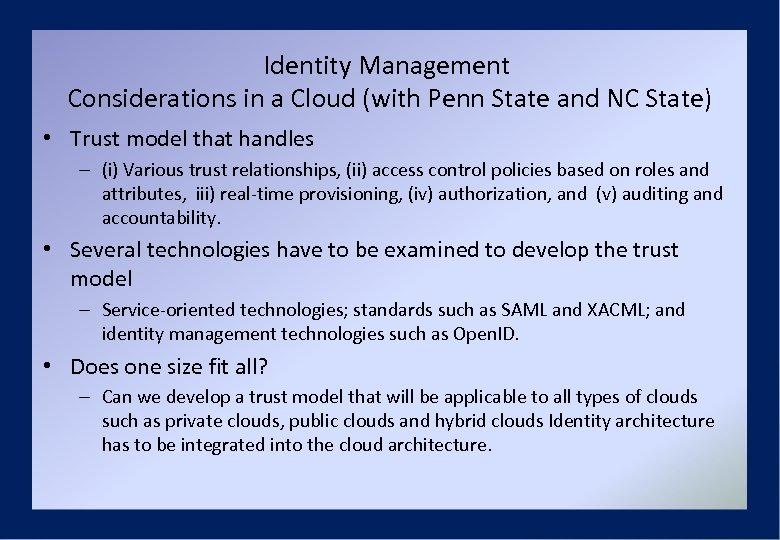 Identity Management Considerations in a Cloud (with Penn State and NC State) • Trust