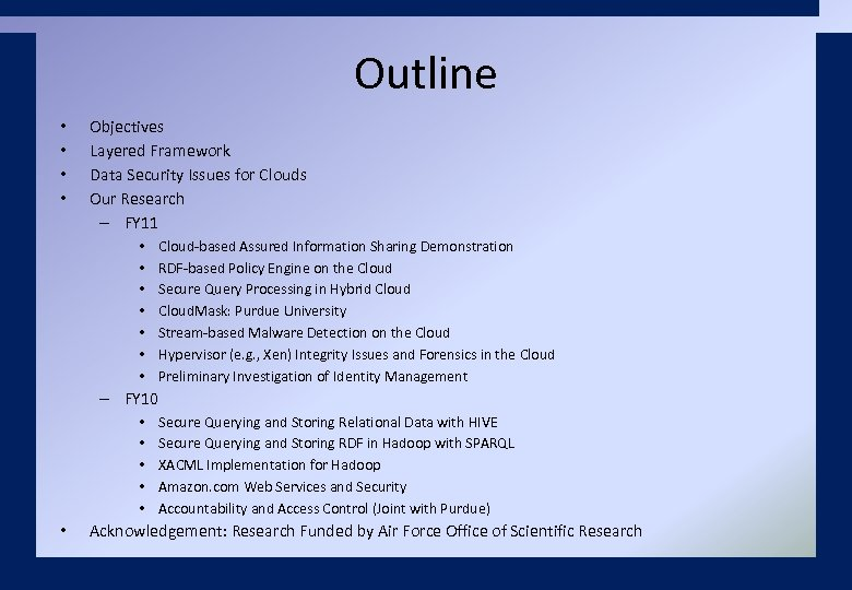 Outline • • Objectives Layered Framework Data Security Issues for Clouds Our Research –