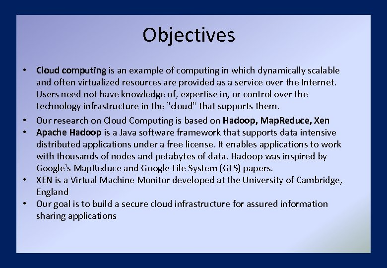 Objectives • Cloud computing is an example of computing in which dynamically scalable and