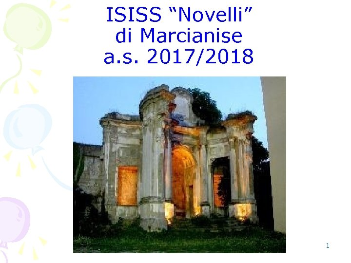 """ISISS """"Novelli"""" di Marcianise a. s. 2017/2018 1"""