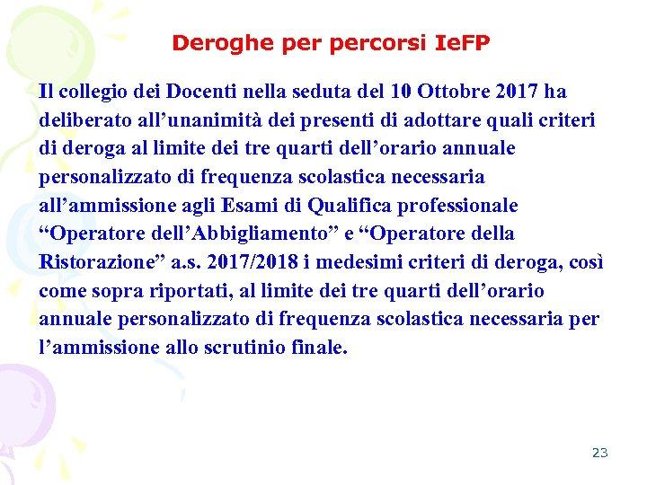 Deroghe percorsi Ie. FP Il collegio dei Docenti nella seduta del 10 Ottobre 2017