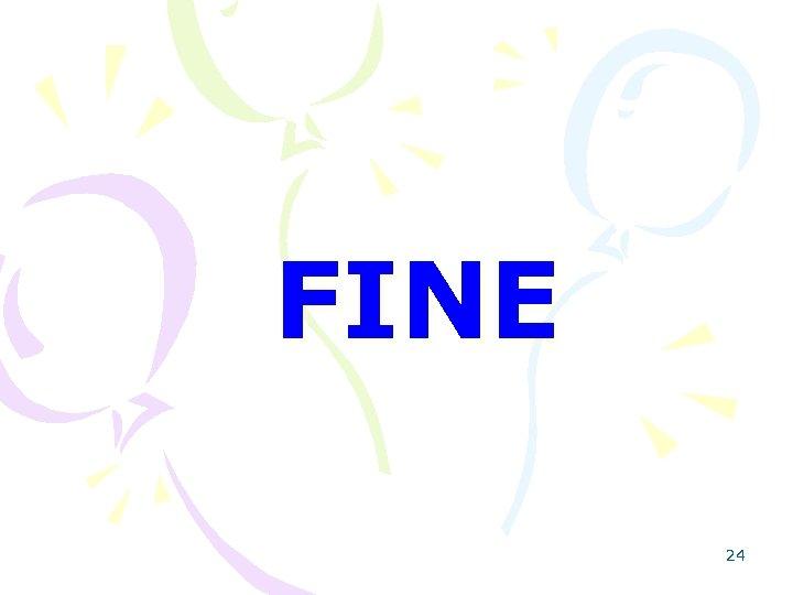FINE 24