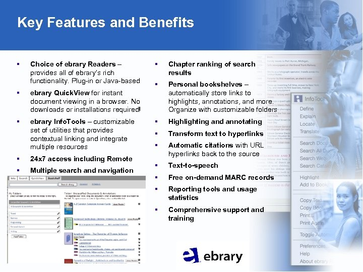Key Features and Benefits § Choice of ebrary Readers – provides all of ebrary's