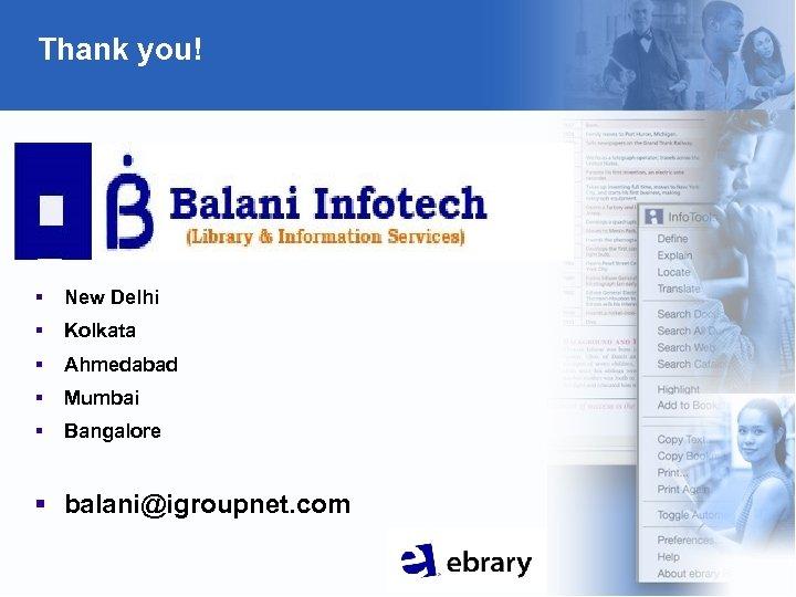 Thank you! § New Delhi § Kolkata § Ahmedabad § Mumbai § Bangalore §