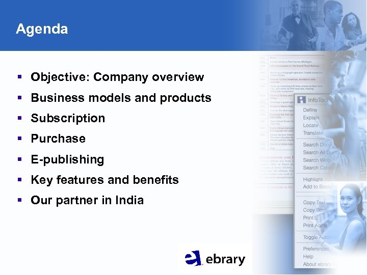 Agenda § Objective: Company overview § Business models and products § Subscription § Purchase