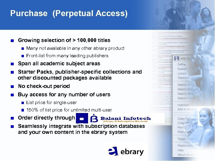 Purchase (Perpetual Access) Growing selection of > 100, 000 titles Many not available in