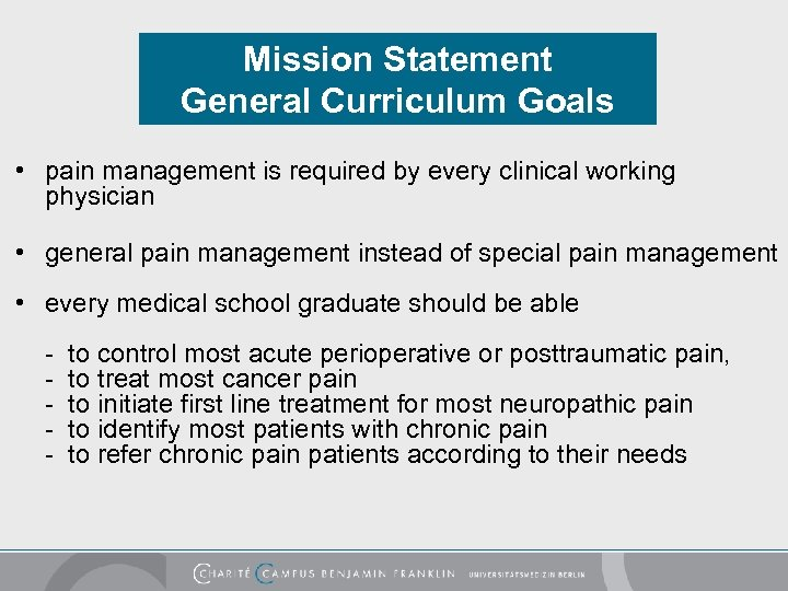 Mission Statement General Curriculum Goals • pain management is required by every clinical working