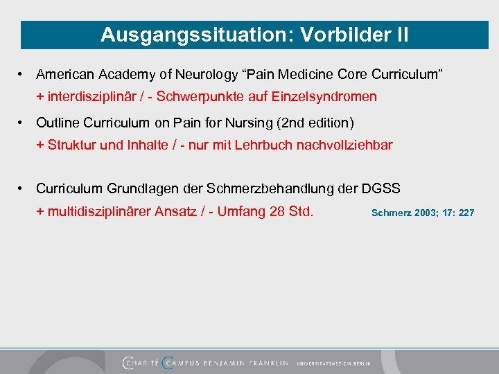 """Ausgangssituation: Vorbilder II • American Academy of Neurology """"Pain Medicine Core Curriculum"""" + interdisziplinär"""