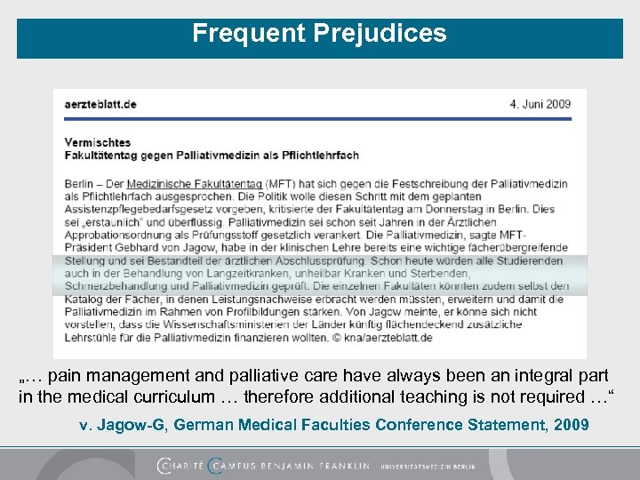 """Frequent Prejudices """"… pain management and palliative care have always been an integral part"""