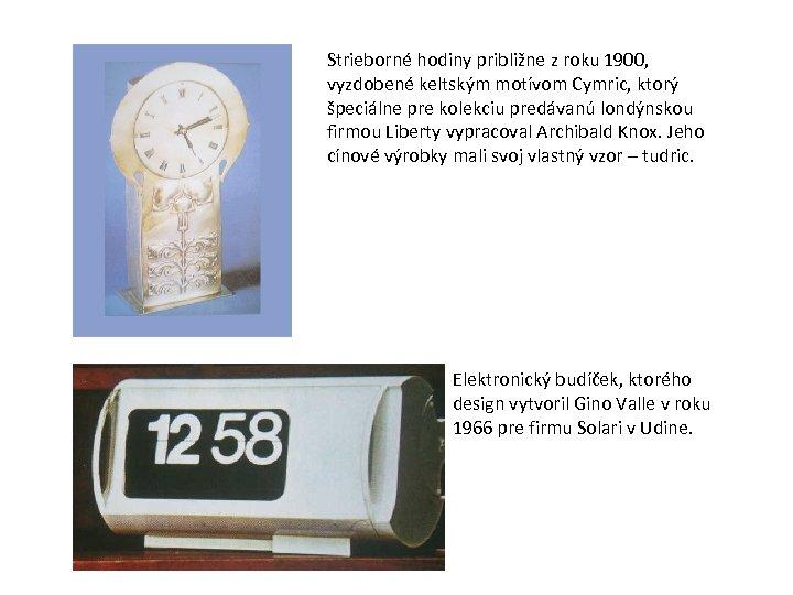 Strieborné hodiny približne z roku 1900, vyzdobené keltským motívom Cymric, ktorý špeciálne pre kolekciu