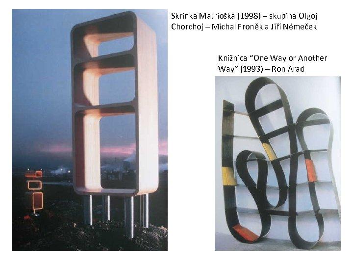 Skrinka Matrioška (1998) – skupina Olgoj Chorchoj – Michal Froněk a Jiří Némeček Knižnica