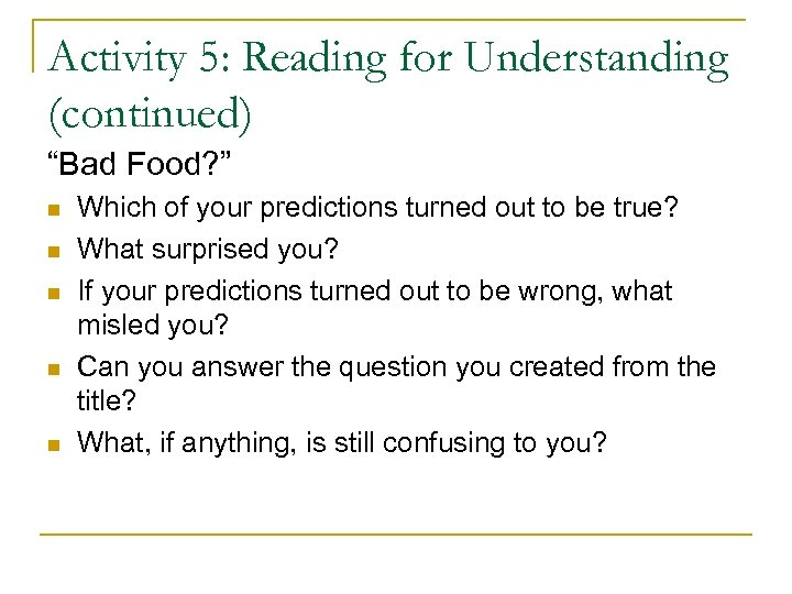 "Activity 5: Reading for Understanding (continued) ""Bad Food? "" Which of your predictions turned"