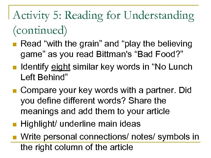 "Activity 5: Reading for Understanding (continued) Read ""with the grain"" and ""play the believing"