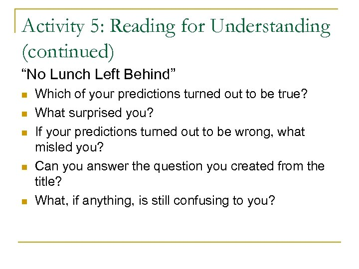 "Activity 5: Reading for Understanding (continued) ""No Lunch Left Behind"" Which of your predictions"