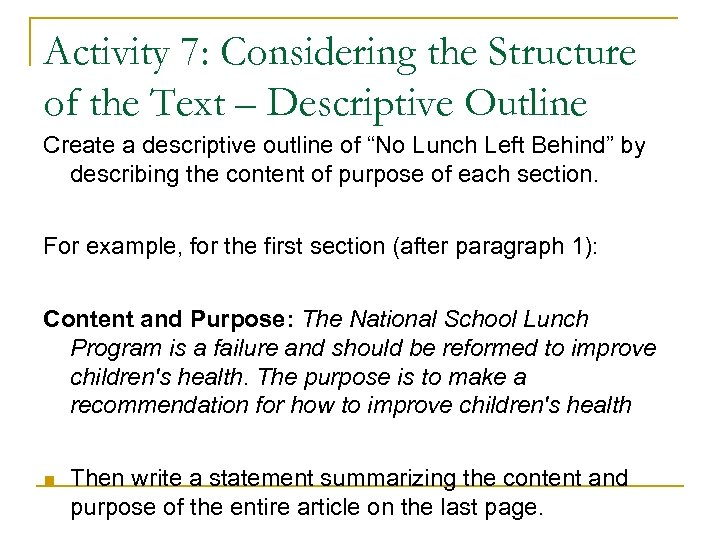 Activity 7: Considering the Structure of the Text – Descriptive Outline Create a descriptive