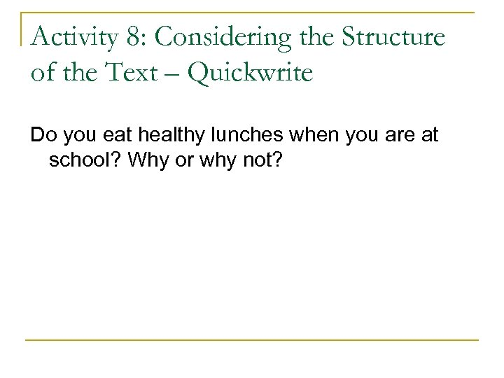 Activity 8: Considering the Structure of the Text – Quickwrite Do you eat healthy
