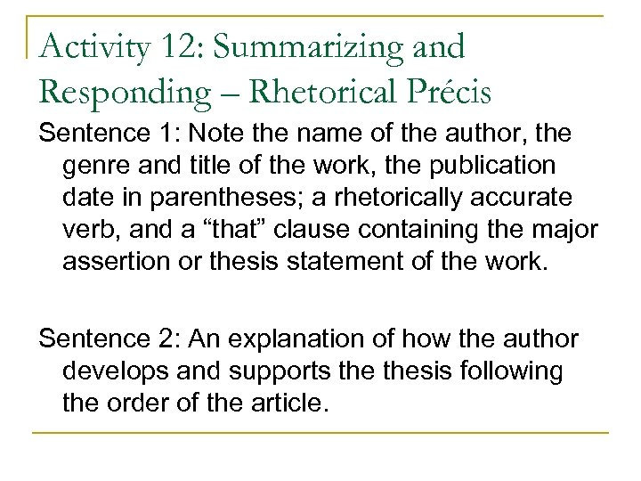 Activity 12: Summarizing and Responding – Rhetorical Précis Sentence 1: Note the name of