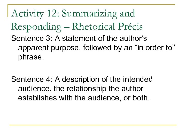 Activity 12: Summarizing and Responding – Rhetorical Précis Sentence 3: A statement of the