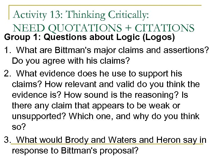 Activity 13: Thinking Critically: NEED QUOTATIONS + CITATIONS Group 1: Questions about Logic (Logos)