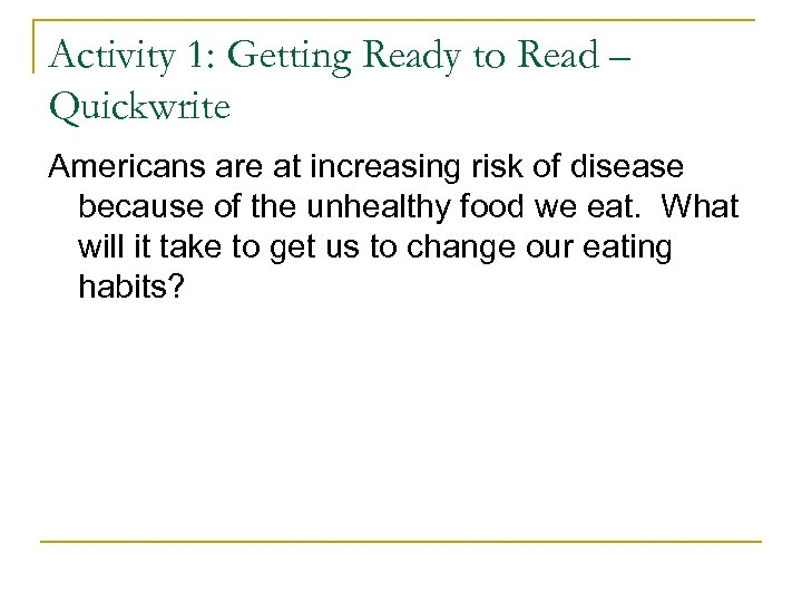 Activity 1: Getting Ready to Read – Quickwrite Americans are at increasing risk of