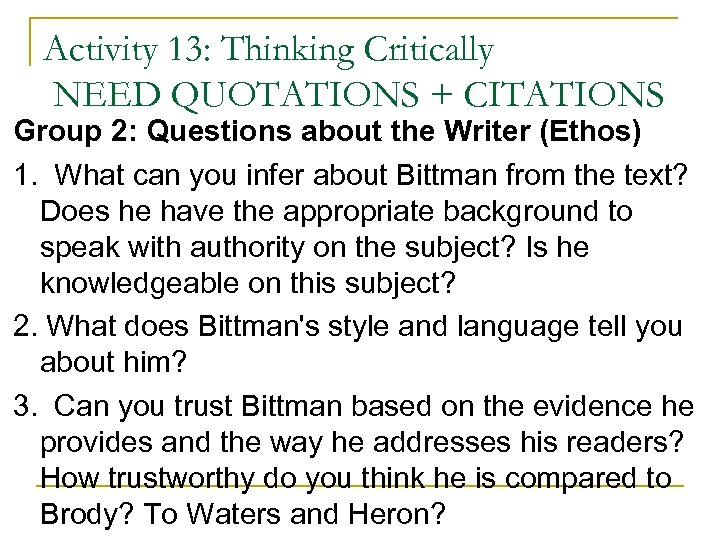 Activity 13: Thinking Critically NEED QUOTATIONS + CITATIONS Group 2: Questions about the Writer