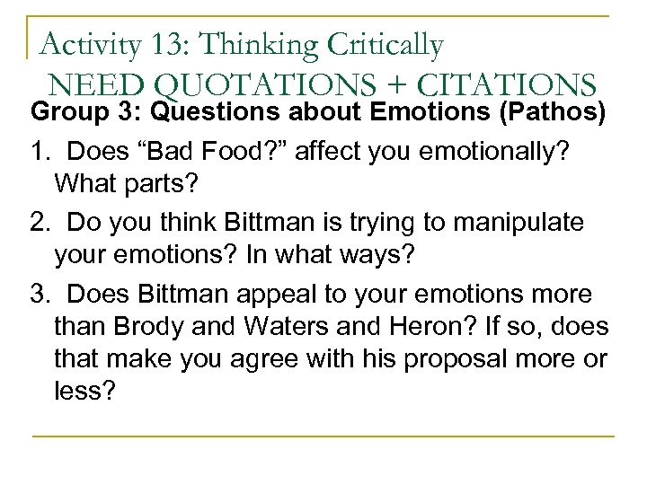Activity 13: Thinking Critically NEED QUOTATIONS + CITATIONS Group 3: Questions about Emotions (Pathos)
