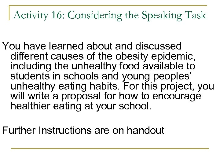 Activity 16: Considering the Speaking Task You have learned about and discussed different causes