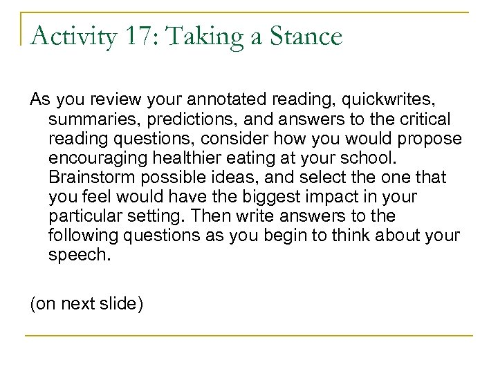 Activity 17: Taking a Stance As you review your annotated reading, quickwrites, summaries, predictions,
