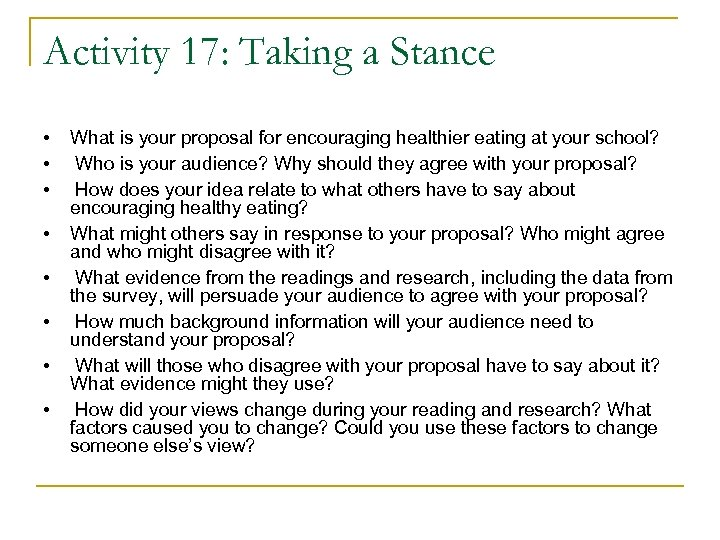 Activity 17: Taking a Stance • • What is your proposal for encouraging healthier
