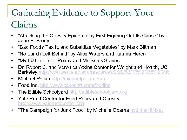 "Gathering Evidence to Support Your Claims • • • ""Attacking the Obesity Epidemic by"