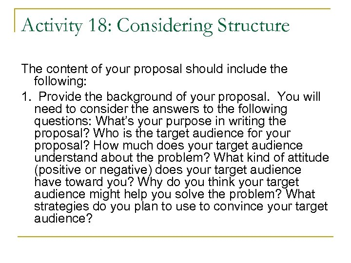 Activity 18: Considering Structure The content of your proposal should include the following: 1.