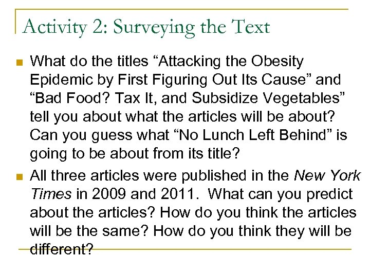 "Activity 2: Surveying the Text What do the titles ""Attacking the Obesity Epidemic by"