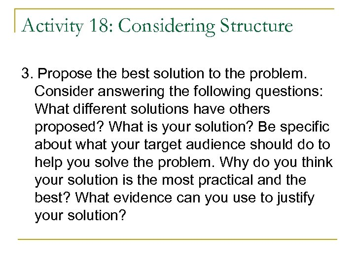 Activity 18: Considering Structure 3. Propose the best solution to the problem. Consider answering