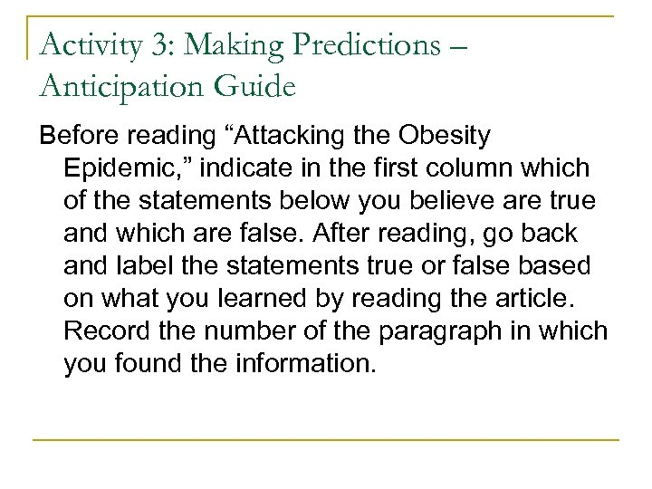 "Activity 3: Making Predictions – Anticipation Guide Before reading ""Attacking the Obesity Epidemic, """