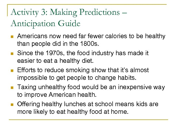 Activity 3: Making Predictions – Anticipation Guide Americans now need far fewer calories to