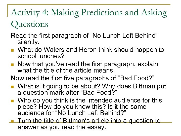 "Activity 4: Making Predictions and Asking Questions Read the first paragraph of ""No Lunch"