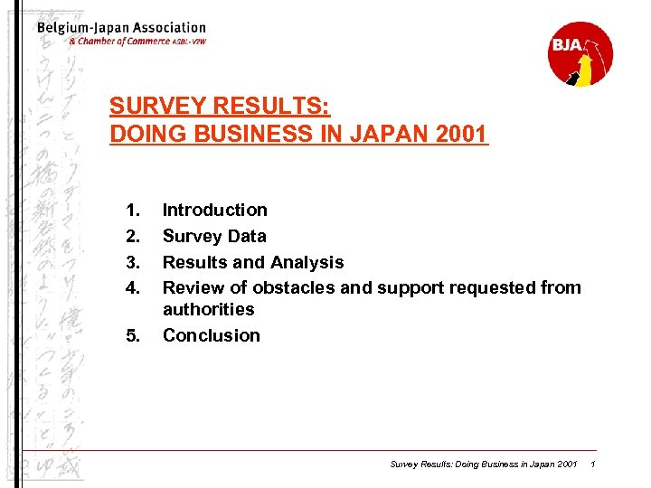 SURVEY RESULTS: DOING BUSINESS IN JAPAN 2001 1. 2. 3. 4. 5. Introduction Survey