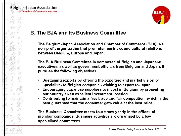 B. The BJA and its Business Committee The Belgium-Japan Association and Chamber of Commerce
