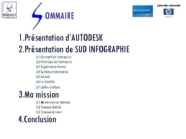 OMMAIRE 1. Présentation d'AUTODESK 2. Présentation de SUD INFOGRAPHIE 2. 1 Descriptif de l'entreprise